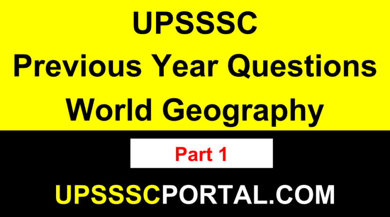 UPSSSC Previous Year Paper World Geography
