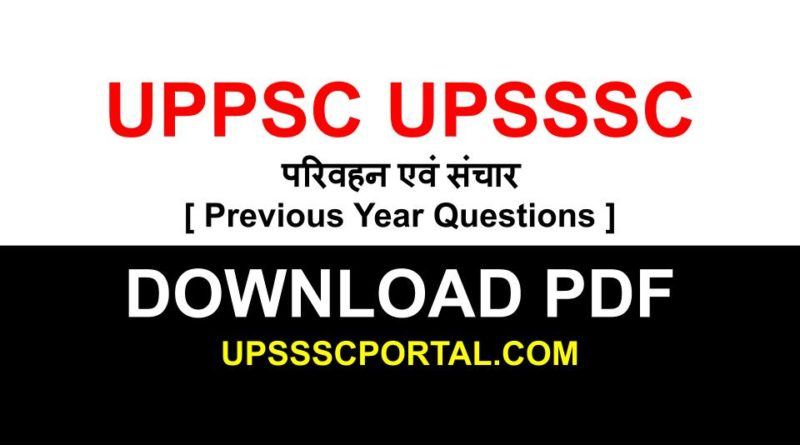 [ PDF ] UPPSC UPSSSC Parivahan and Sanchar Previous Year Questions Download