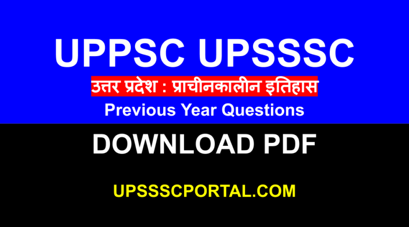 UPPSC UPSSSC Previous Year Questions Ancient History Download PDF